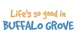 Life is so good in Buffalo Grove