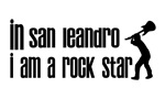 In San Leandro I am a Rock Star