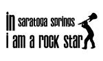 In Saratoga I am a Rock Star