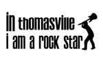 In Thomasville I am a Rock Star
