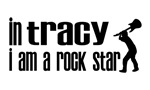 In Tracy I am a Rock Star