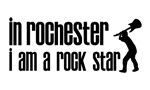 In Rochester I am a Rock Star