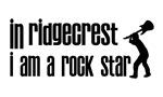 In Ridgecrest I am a Rock Star
