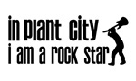 In Plant City I am a Rock Star