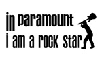 In Paramount I am a Rock Star