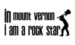 In Mount Vernon I am a Rock Star