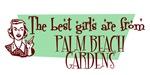 Best Girls are from Palm Beach Gardens