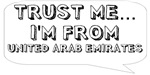Trust me… I am from United Arab Emirates