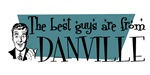 Best guys are from Danville Il