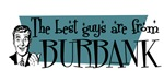 Best guys are from Burbank Ca