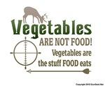 Veggies Are Not Food