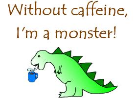 CAFFEINE MONSTER