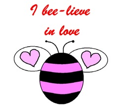 I BEE-LIEVE IN LOVE