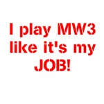 I play MW3 like it's my JOB!