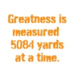 Greatness is measured 5084 yards at atime