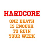 Hardcore: One Death is enough to ruin your week