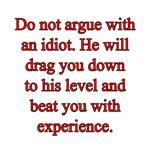 Idiot Argue
