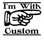 I'm With Custom (Personalize your own!)