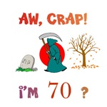 AW, CRAP!  I'M 70?  Gifts