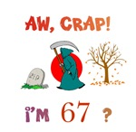 AW, CRAP!  I'M 67?  Gifts