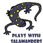 Plays With Salamanders Gifts