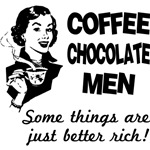 Coffee, Chocolate, Men, Some Things Are Just Better Rich T-Shirts