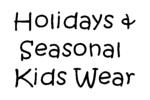 Seasonal Childrens Wear & Gifts