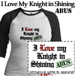 I Love my Knight in Shining ABUs T-Shirts & Gifts