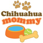 Chihuahua Mommy T-shirts and Gifts