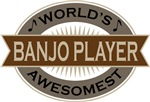 Banjo Player (World's Awesomest) Tshirt Gifts