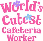 Worlds Cutest Cafeteria Worker Gifts and Tshirts