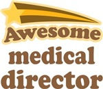 Awesome Medical Director T-shirts