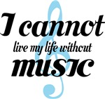 Cannot Live My Life Without Music  T-shirts