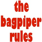 The Bagpiper Rules Funny T-shirts & Gifts