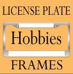 FUNNY HOBBY LICENSE PLATE FRAMES