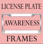 AWARENESS LICENSE PLATE FRAMES