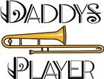 Daddy's Trombone Player T-shirts