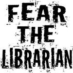 Fear The Librarian T-shirts and Mugs