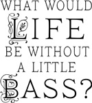Funny Bass Music Quote T-shirts and Gifts