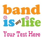 Marching Band Is My Life Personalized T-shirts
