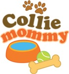 Collie Mommy Pet Mom Gifts and T-shirts