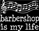 Barbershop is My Life Music Staff Gifts and Shirts
