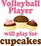 Play For Cupcakes Volleyball T-shirts and Gifts
