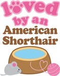 Loved By An American Shorthair Tshirt Gifts
