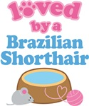 Loved By A Brazilian Shorthair Cat T-shirts