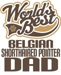 Belgian Shorthaired Pointer Dad (Worlds Best) Tees