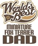 Miniature Fox Terrier Dad (Worlds Best) T-shirts