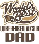 Wirehaired Vizsla Dad (Worlds Best) T-shirts