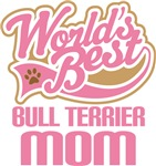 Bull Terrier Mom T-Shirts and Gifts