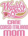 Cane Corso Italiano Dog Mom T-shirts and Gifts